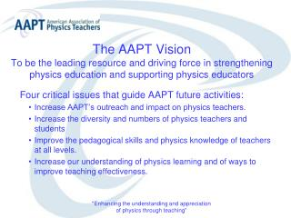 Four critical issues that guide AAPT future activities: