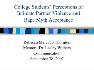 College Students' Perceptions of  Intimate Partner Violence and Rape Myth Acceptance
