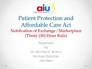 Presented  by Dr. Michael B. Brinkos  Michael Garofalo Jan Klein