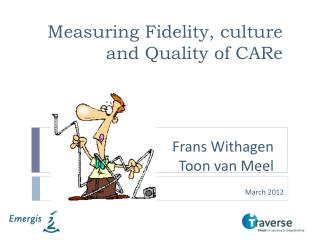 Measuring Fidelity, culture and Quality of CARe