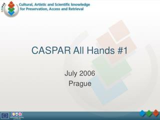 CASPAR All Hands #1