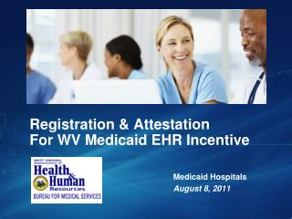 Registration & Attestation For WV Medicaid EHR Incentive