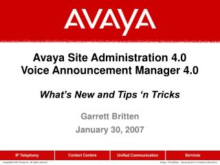 Avaya Site Administration 4.0 Voice Announcement Manager 4.0 What's New and Tips 'n Tricks