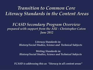 Literacy Standards in:  History/Social Studies, Science and  Technical Subjects