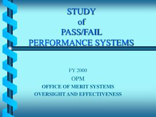STUDY of  PASS/FAIL  PERFORMANCE SYSTEMS