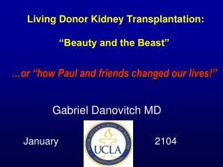 "Living Donor Kidney Transplantation: ""Beauty and the Beast"""