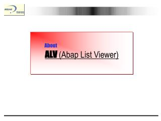 ALV  (Abap List Viewer)