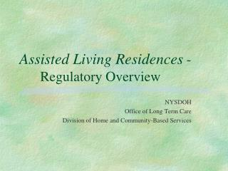 Assisted Living Residences  -             Regulatory Overview