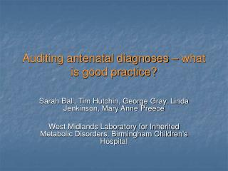 Auditing antenatal diagnoses – what is good practice?