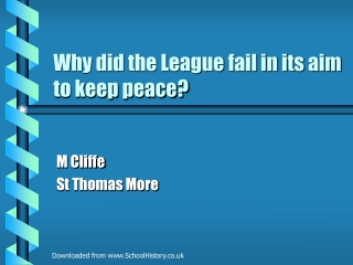 Why did the League fail in its aim to keep peace?