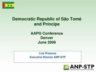 Democratic Republic of São Tomé and Príncipe  AAPG Conference  Denver June 2009