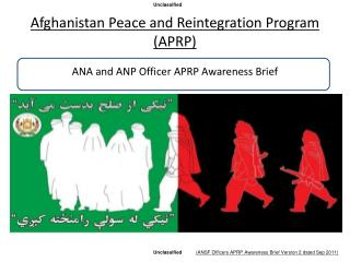 Afghanistan Peace and Reintegration Program  (APRP)  ANA and ANP Officer APRP Awareness Brief