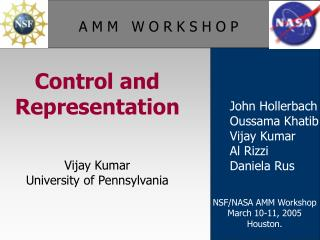 Control and Representation Vijay Kumar University of Pennsylvania