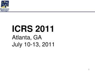 ICRS 2011 Atlanta, GA  July 10-13, 2011