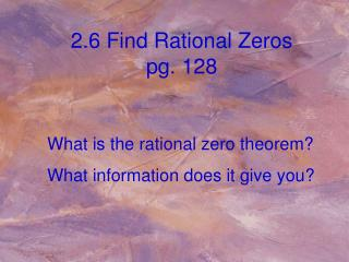 2.6 Find Rational Zeros pg. 128
