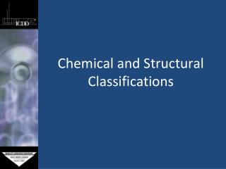 Chemical and Structural Classifications