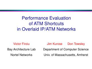 Performance Evaluation  of ATM Shortcuts  in Overlaid IP/ATM Networks