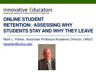 Online Student Retention:  Assessing Why Students Stay and Why They Leave