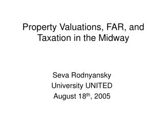 Property Valuations, FAR, and Taxation in the Midway