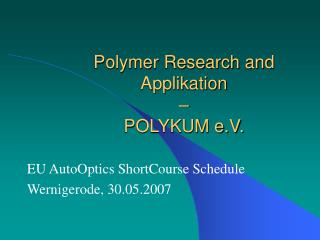 Polymer Research and Applikation  –  POLYKUM e.V.