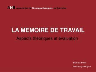 LA MEMOIRE DE TRAVAIL