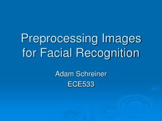 Preprocessing Images for Facial Recognition