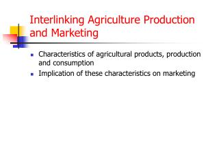 Interlinking Agriculture Production and Marketing