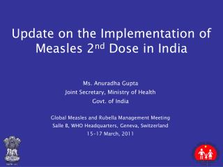 Update on the Implementation of Measles 2 nd  Dose in India