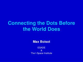 Connecting the Dots Before the World Does