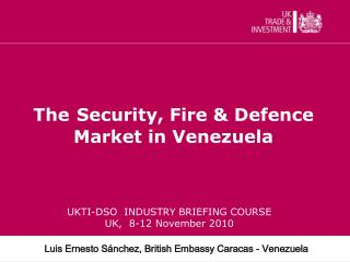 The Security, Fire & Defence Market in Venezuela