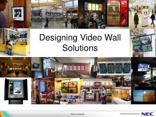 Designing Video Wall Solutions