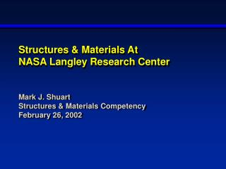 Structures & Materials At NASA Langley Research Center