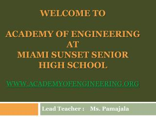 Welcome To Academy Of Engineering at  Miami Sunset Senior High School academyofengineering