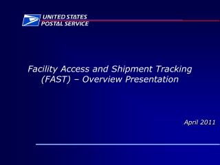 Facility Access and Shipment Tracking (FAST) – Overview Presentation