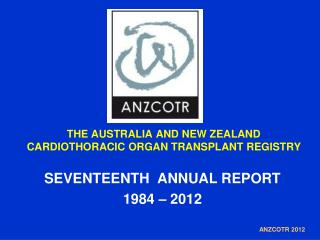 THE AUSTRALIA AND NEW ZEALAND CARDIOTHORACIC ORGAN TRANSPLANT REGISTRY