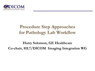 Procedure Step Approaches for Pathology Lab Workflow