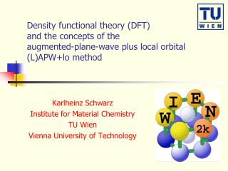 Karlheinz Schwarz Institute for Material Chemistry TU Wien Vienna University of Technology