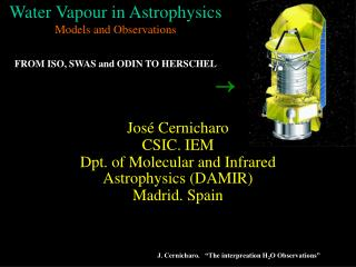 Water Vapour in Astrophysics Models and Observations FROM ISO, SWAS and ODIN TO HERSCHEL