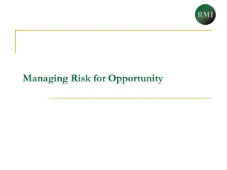 Managing Risk for Opportunity
