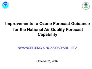 Improvements to Ozone Forecast Guidance  for the National Air Quality Forecast Capability