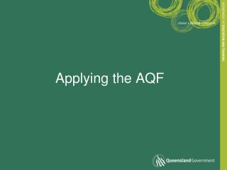 Applying the AQF