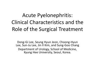 Acute Pyelonephritis:  Clinical Characteristics and the Role of the Surgical Treatment