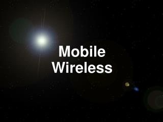Mobile Wireless
