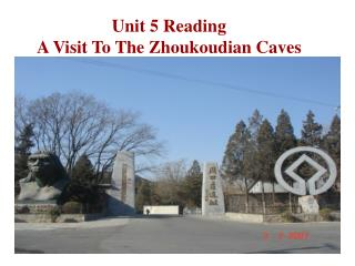 Unit 5 Reading A Visit To The Zhoukoudian Caves