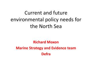 Current and future environmental policy needs for the North Sea