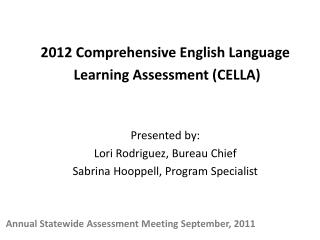 Annual Statewide Assessment Meeting September, 2011