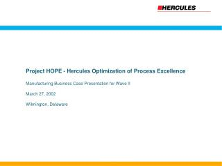 Project HOPE - Hercules Optimization of Process Excellence