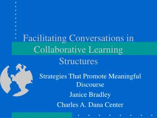 Facilitating Conversations in Collaborative Learning Structures