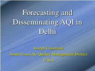 Forecasting and Disseminating AQI in Delhi