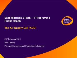 East Midlands 5 Pack + 1 Programme  Public Health The Air Quality Cell (AQC)